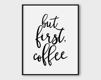But first coffee, 2-in-1 printable poster, typography print, printable quote, wall decor, wall art, typography poster, office decor, art