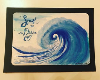 Sale, Seas the Day, Watercolor 5x7, original art, wave, ocean, sea life, relax, seiz the day, carpe diem, caligraphy, cursive, hand lettered