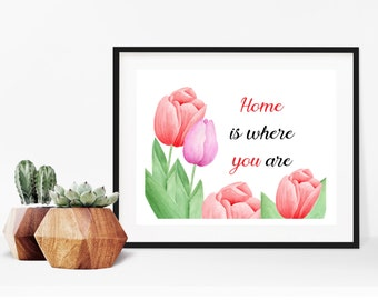 Home is Where You Are, Printable and Digital Art, Instant Download, PDF, JPEG, Modern Home Decor, Printable Word Art, Gift Idea