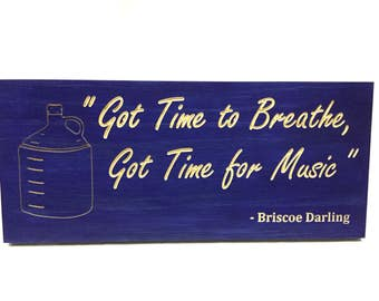 Wall Art sign. Got time to breathe, got time for music.