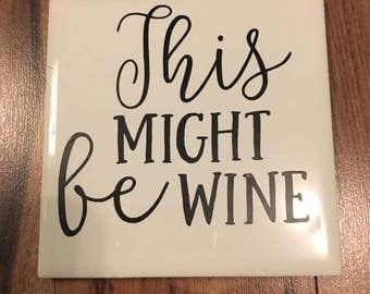 This Might be wine coaster