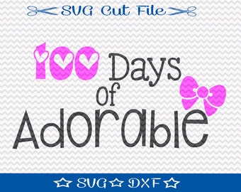 100 Days of School SVG File / SVG Cut File for Silhouette / 100 Days of Adorable svg / 100 Days Smarter