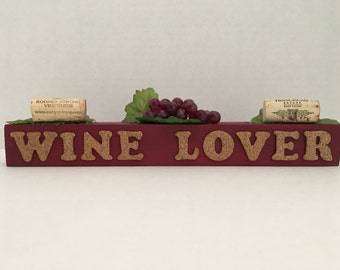 Wine Lover Wooden Block Sign