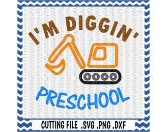 Preschool Svg, First Day of Preschool, Backhoe, Svg-Dxf-Png-Fcm, Cut Files For Silhouette Cameo/ Cricut, Svg Download.