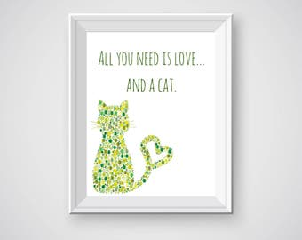 Cat Printable, All You Need is Love and a Cat, Cat Lover, Cat Person, Crazy Cat Lady, Green Cat, Whimsical Cat, Kitten Lover, Kitten Decor