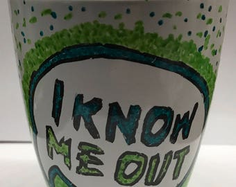 """hand-painted Cup, coffee cup, coffee, coffee mugs, CoffeeCup """"I know me out"""" green"""