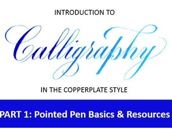 Calligraphy Part 1: Pointed Pen Basics and Resources (Copperplate Style) - Instant Download