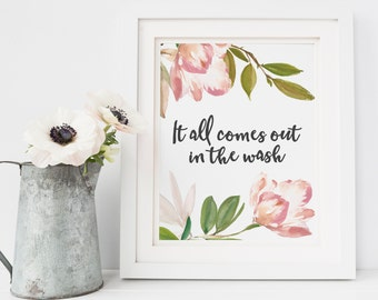 It All Comes Out In The Wash - Laundry Room Art - Laundry Room Signs - Laundry Print - Laundry Quote - Download Art Print - 8x10 Printable