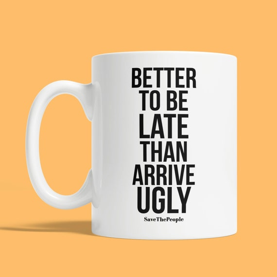 better to be late than sorry Better safe than sorry this proverb means that it is always better to refrain from taking rash decisions every situation needs to be looked into and analyzed before embarking on a plan of action.