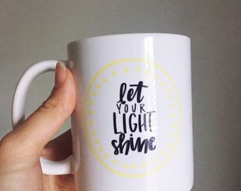 Let Your Light Shine Coffee/Tea Mug