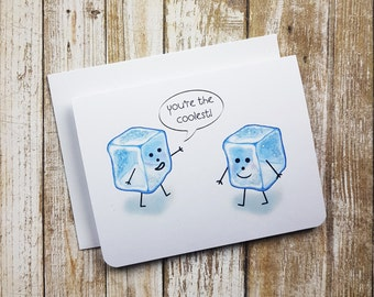 Valentine Card,  Funny Valentine, Love Card, Funny Card, Greeting Card, Love Pun, Birthday, Friendship, Ice Cube, Coolest,
