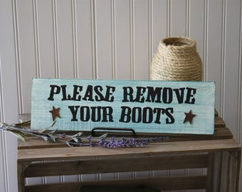Please Remove your boots Remove boots Sign Rustic boot sign boots decor Country decor Wall Decor