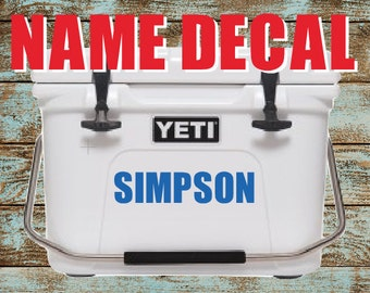 Name Decal Sticker | Cooler Decal | Yeti Decal | 30 Colors