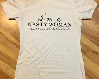 Nasty Womanm,  Nasty T-shirts.,Such a nasty woman, Feminism, Feminist shirt,  Nasty Woman, liberal, future is female, Christmas gift for her