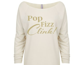 Pop Fizz Clink Shirt. Pop Fizz Clink Sweater. New Years Shirt. New Years Sweater. New Years Eve Shirt. Champagne Shirt. Champagne Sweater.