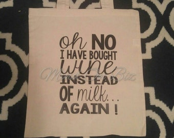 Reusable Grocery Bag Tote   Oh No I Have Bought Wine Instead of Milk Again, Reusable Shopping Bag, Tote Bag, Canvas Tote, Funny Tote Bag