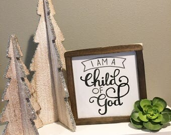 I am a Child of God, Baptism Decor, Nursery Decor, Rustic