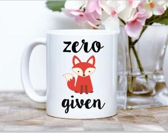 Zero Fox Given Coffee Mug, Sublimation Mug, Christmas Gift, Birthday Gift, Funny Coffee Mug, Gifts for Him, Gifts for Her