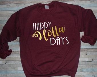 Christmas Sweater, Happy Holla Days, Christmas Shirt, Christmas Pajamas, Women Christmas Shirt, Happy Holidays, Women Sweatshirt, Gift Her