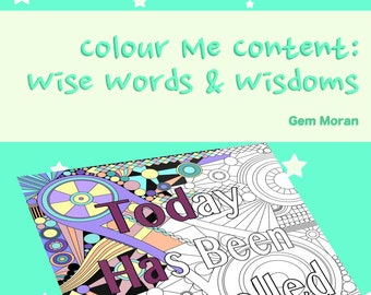 Colour Me Content: Wise Words and Wisdoms • Digital Colouring Book