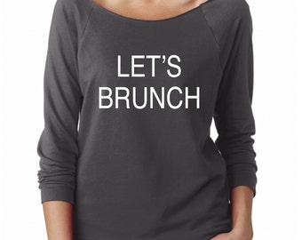 Lets Brunch, Long Sleeve Shirt, Let's Brunch Shirt, Let's Brunch, Brunch Shirt, Lets Brunch Shirt, Gift, Attire, Shirt, Breakfast Shirt
