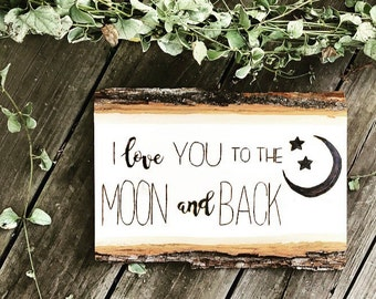 I Love You to the Moon & Back - Wood Burned Plaque