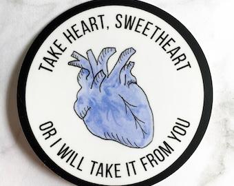 Take Heart, Sweetheart Vinyl Sticker