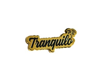 """Tranquilo """"Chill"""" Pin"""