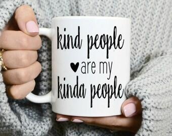 Kind People Are My Kinda People Coffee Mug - Tea Mug