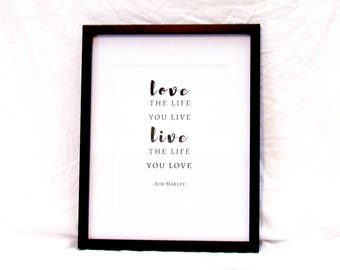Bob Marley Lyrics Love The Life You Live Live The Life You Love Wall Art Graduation Gift Printable Instant Download