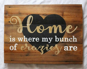Rustic Wood Sign Home Is Where My Bunch Of Crazies Are Wooden