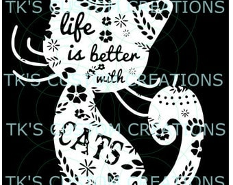 Life is Better with Cats  svg, dfx & png file included