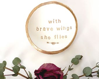 With Brave Wings She Flies --> / Personalized Jewelry Dish / Personalized Ring Dish / Inspiration / Gift / Gifts for Her / Personalized