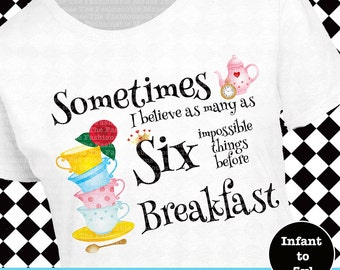 Disney Tea Party Shirt, Alice In Wonderland Shirt, Six Impossible Things Shirt