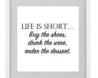Life is short... (Instant Download)