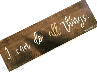 I Can Do All Things|Bible Verse Wall Art|Bible Sign|Wood Sign|Philippians 4:13|Rustic Sign|Hand lettered Sign|Gives Strength|Through Christ