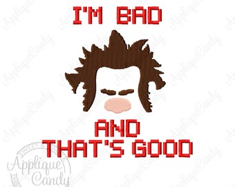 Ralph I'm Bad and That's Good Machine Embroidery Design 3x3 4x4 5x5 6x6 Wreck it INSTANT DOWNLOAD