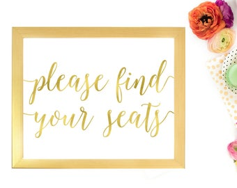 Gold Foil Please Find Your Seats Sign | Printable Instant Download Wedding Ceremony Reception | Gold Foil Calligraphy Print | Suite | WS1