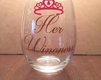 Her Wineness - Her Wineness wine glass - girlie wine glass - sassy wine glass - princess wine glass - mrs. wine glass - princess glass