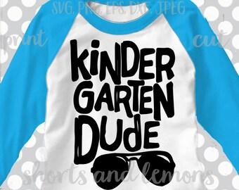 kindergarten svg, kindergarten shirt, teacher svg, back to school svg, dude, iron on, printable, digital, transfer, DXF, EPS, svg, boy svg