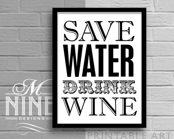 Black And White Wine Wall Decor : Printable wall art save water drink wine black and