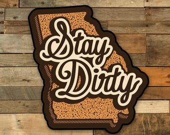 Stay Dirty