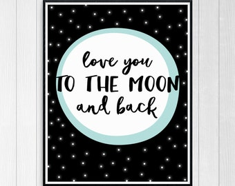 Love You to the Moon and Back Instant Download Wall Art Nursery Print, Outer Space Nursery Decor, Moon and Stars, Kids Wall Art
