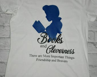 Disney/harry potter inspired shirt, belle/hermione crossover, books and cleverness, there are more important things, friendship and bravery