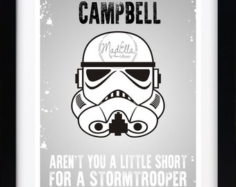 Aren't You a Little Short to be a Stormtrooper Personalised Print