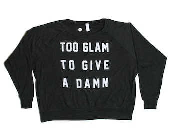 Too Glam To Give A Dang Women's Raglan Top - Money Glamor Rich And Famous Celebrity Heather, Long Sleeve Jumper Pullover Sweater Tee Shirt