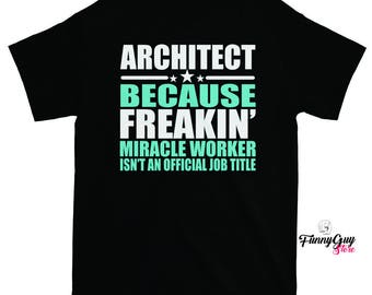 Architect T-shirt - Gift For Architects - Gift For Coworker - Coworker Shirt - Architect Shirt