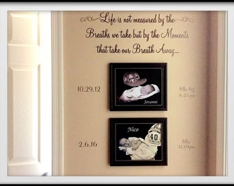 Life is not measured by the breaths we take, but by the moments that take our breath away WALL DECAL