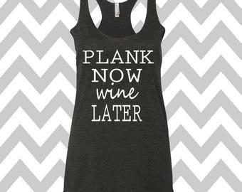 Plank Now Wine Later Tank Top Running Tee Exercise Tank Wine Tee Running Tank Top Cute Womens Gym Tank Top Funny Workout Top Wine Drinking