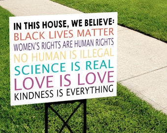 In This House, We Believe...Kindness is Everything Yard Sign